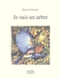 Daniel Schmitt - Je suis un arbre.