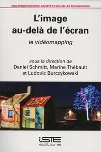 Daniel Schmitt et Marine Thébault - L'image au-delà de l'écran - Le vidéomapping.