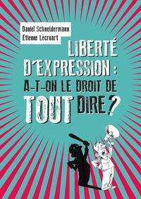 Daniel Schneidermann et Etienne Lécroart - Liberté d'expression : a-t-on le droit de tout dire ?.