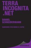 Daniel Schneidermann - Terra incognita.net - Randonnée d'un monde à l'autre.