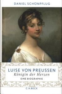 Daniel Schönpflug - Luise von Preussen - Königin der Herzen.