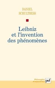 Daniel Schulthess - Leibniz et l'invention des phénomènes.
