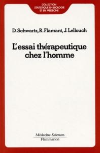 Daniel Schwartz et Robert Flamant - L'essai thérapeutique chez l'homme.