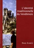 Daniel Schweitz - L'identité traditionnelle du Vendômois - Des travaux d'érudition locale à la reconnaissance d'un pays de la Vieille France (fin XVIIIe-XXe siècle).