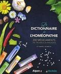 Daniel Scimeca - Le dictionnaire de l'homéopathie - 200 médicaments, 100 troubles & maladies.