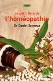 Daniel Scimeca - Le petit livre de l'homéopathie.