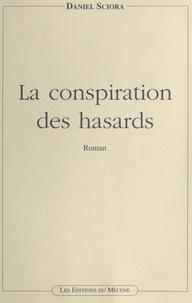 Daniel Sciora - La conspiration des hasards.