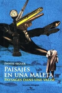 Daniel Seguer - Paysages dans une valise.