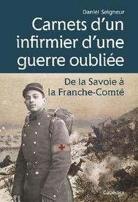 Daniel Seigneur - Carnets d'un infirmier d'une guerre oubliée - De la Savoie à la Franche-Comté (1870-1871).