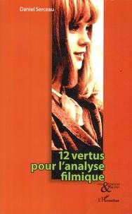 Daniel Serceau - 12 vertus pour l'analyse filmique.