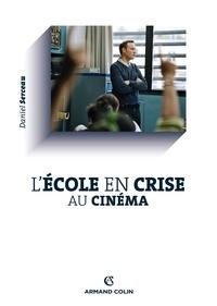 Daniel Serceau - L'école en crise au cinéma.