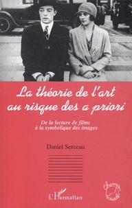 Daniel Serceau - La théorie de l'art au risque des a priori - De la lecture de films à la symbolique des images.