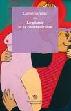 Daniel Serceau - Le plaisir et la contradiction.