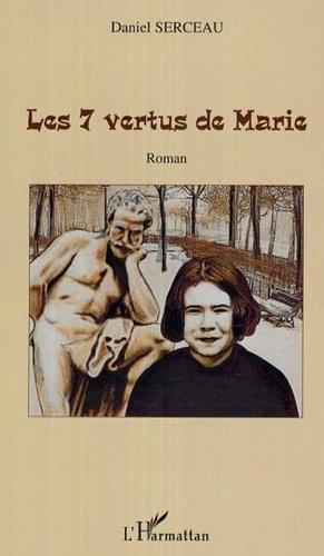 Daniel Serceau - Les 7 vertus de marie - roman.