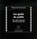 Daniel Serceau - Les goûts du public - Une salle de quartier dans les années 50.