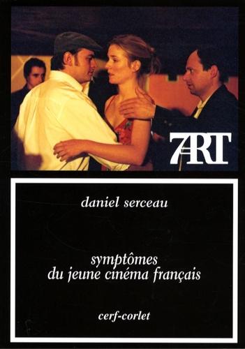 Daniel Serceau - Symptômes du jeune cinéma français.