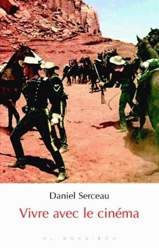Daniel Serceau - Vivre avec le cinéma.