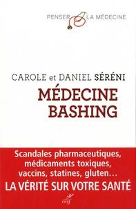 Daniel Séréni et Carole Séréni - Médecine bashing - Réponse aux détracteurs de la science médicale.