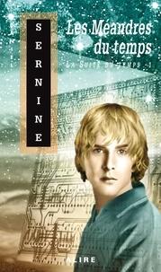 Daniel Sernine - La Suite du temps Tome 1 : Les Méandres du temps.