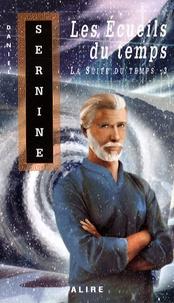 Daniel Sernine - La Suite du temps Tome 3 : Les écueils du temps.