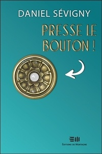 Daniel Sévigny - Presse le bouton !.