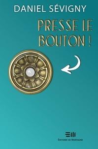 Daniel Sévigny - Presse le bouton!.