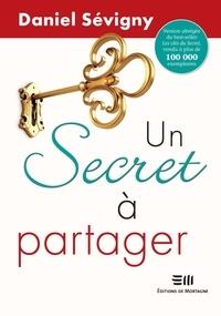Daniel Sévigny - Un secret à partager.