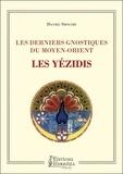 Daniel Shoushi - Les derniers gnostiques du Moyen-Orient - Les Yézidis.