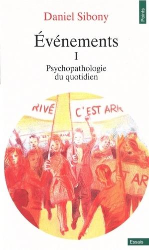 Daniel Sibony - Evénements I - Psychopathologie du quotidien.