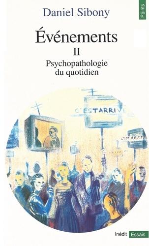 Evénements II - Psychopathologie du quotidien
