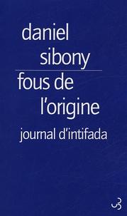 Fous de l'origine- Journal d'intifada - Daniel Sibony |