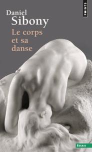 Daniel Sibony - Le Corps et sa danse.