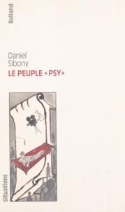 Daniel Sibony - Le peuple psy.