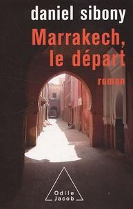 Daniel Sibony - Marrakech, le départ.