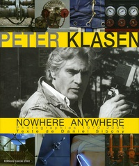 Daniel Sibony - Peter Klasen Nowhere Anywhere - Photographies 1970-2005.