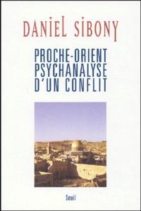 Téléchargement de livres gratuits sur mon Kindle Proche-Orient psychanalyse d'un conflit 9782020585309 par Daniel Sibony iBook FB2