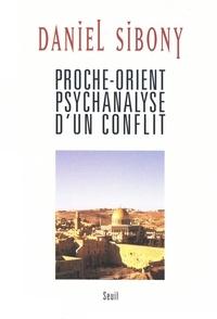 Mobi ebook téléchargement gratuit Proche-Orient psychanalyse d'un conflit in French par Daniel Sibony