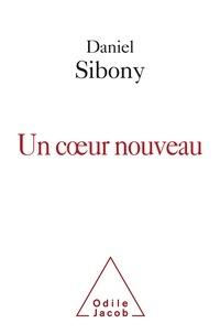 Daniel Sibony - Un coeur nouveau.