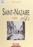 Daniel Sicard - Saint-Nazaire, 1939-1945 : la guerre, l'Occupation, la Libération.