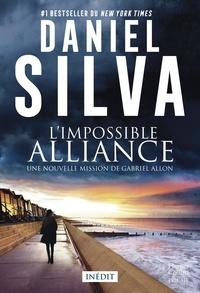 Daniel Silva - L'impossible alliance - Une nouvelle mission de Gabriel Allon.