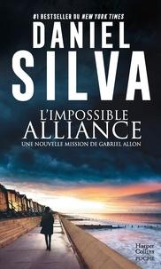 Daniel Silva - L'impossible alliance - Une mission de Gabriel Allon.