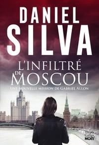 Daniel Silva - L'infiltré de Moscou.