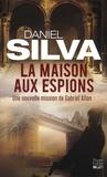 Daniel Silva - La maison aux espions.