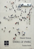 Daniel Simon - Dans le parc - Textes brefs.