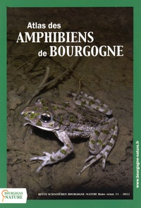 Daniel Sirugue et Nicolas Varanguin - Atlas des amphibiens de Bourgogne.