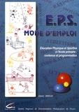 Daniel Smadja - EPS mode d'emploi - L'éducation physique et sportive à l'école primaire : contenus et programmation.