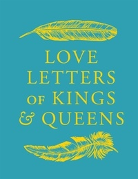 Daniel Smith - Love Letters of Kings and Queens.