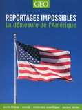 Daniel Smith - Reportages impossibles - La démesure de l'Amérique.