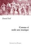 Daniel Soil - Comme si seule une musique - Un roman historique mélodieux.