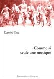 Daniel Soil - Comme si seule une musique.